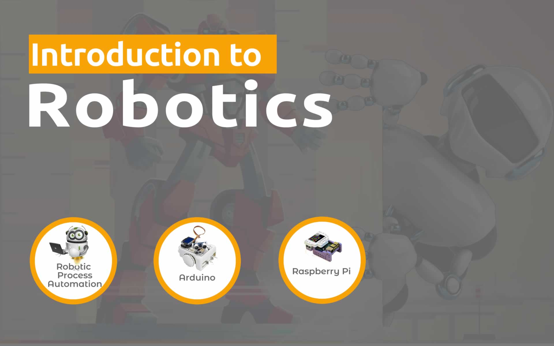 Robotics| Age 10-19 (Robotics Process Automation +Arduino +Raspberry PI)